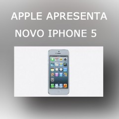 Apple apresenta o novo iPhone 5